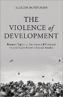 The Violence of Development: Resource...