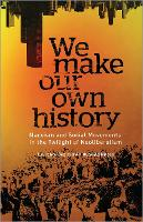 We Make Our Own History: Marxism and...