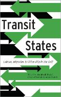 Transit States: Labour, Migration and...