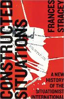 Constructed Situations: A New History...