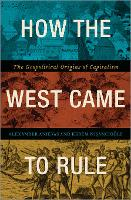 How the West Came to Rule: The...