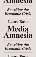 Media Amnesia: Rewriting the Economic...