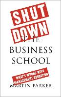 Shut Down the Business School: What's...