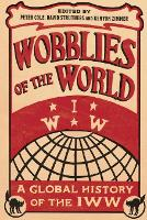 Wobblies of the World: A Global...