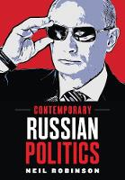 Contemporary Russian Politics: An...