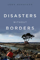 Disasters Without Borders: The...
