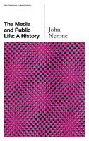 The Media and Public Life: A History