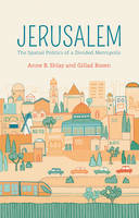 Jerusalem: The Spatial Politics of a...