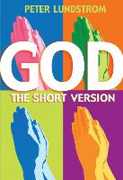 God: The Short Version: Engaging,...