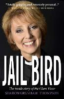 Jail Bird: The Inside Story of the...