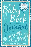 The Baby Book Journal: Your Baby, ...