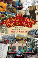 The Thomas the Tank Engine Man: The...