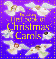 USBORNE FIRST BOOK OF CHRISTMAS CAROLS
