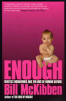 Enough: Genetic Engineering and the...