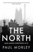 The North: (And Almost Everything In It)