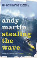 Stealing the Wave: The Epic Struggle...