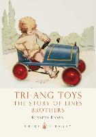 Tri-Ang Toys: The Story of Lines...
