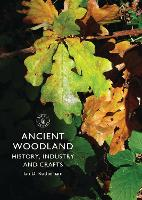 Ancient Woodland: History, Industry...