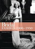 Bridal Fashion, 1900-1950