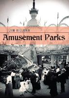 Amusement Parks: The Golden Age of...