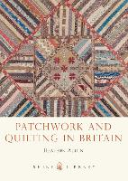 Patchwork and Quilting in Britain