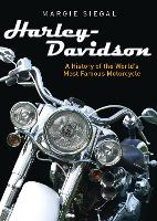 Harley-Davidson: A History of the...