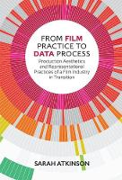 From Film Practice to Data Process:...