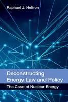 Deconstructing Energy Law and Policy:...