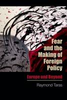 Fear and the Making of Foreign ...