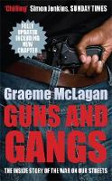 Guns and Gangs: The Inside Story of...