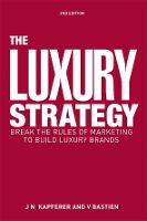 The Luxury Strategy: Break the Rules...
