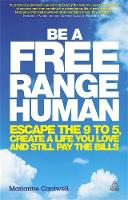 Be a Free Range Human: Escape the ...