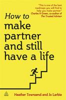 How to Make Partner and Still Have a...