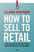 How to Sell to Retail: The Secrets of...