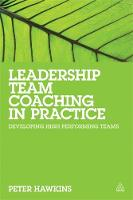 Leadership Team Coaching in Practice:...
