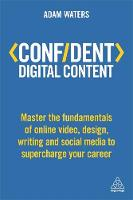 Confident Digital Content: Master the...