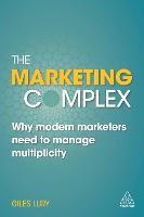 The Marketing Complex: Why Modern...