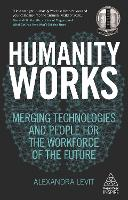 Humanity Works: Merging Technologies...