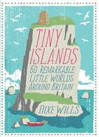 Tiny Islands: 60 Remarkable Little...