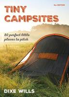 Tiny Campsites: 80 Small but Perfect...