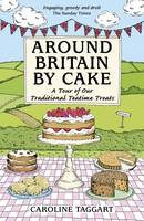 Around Britain by Cake: A Tour of...