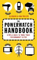 The Powerwatch Handbook: Simple Ways...