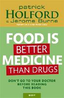 Food is Better Medicine Than Drugs:...