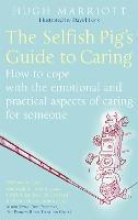The Selfish Pig's Guide to Caring: ...