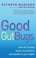 Good Gut Bugs: How to Improve Your...