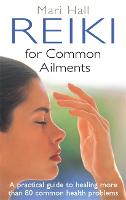 Reiki for Common Ailments: A ...