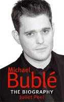 Michael Buble: The Biography