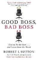 Good Boss, Bad Boss: How to Be the...