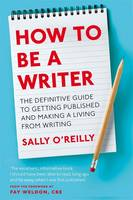 How to be a Writer: The Definitive...
