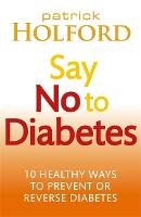 Say No to Diabetes: 10 Secrets to...